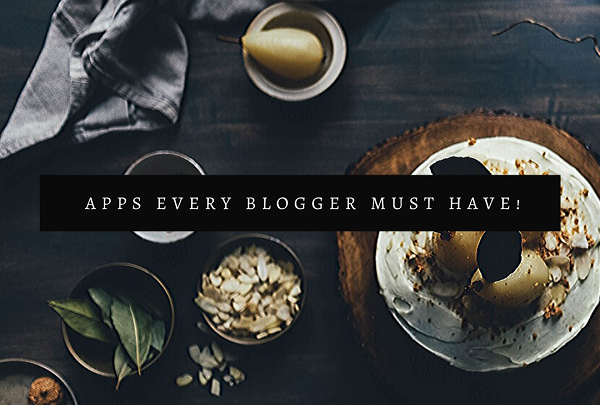 Top Apps for Bloggers to Stay On Top Of the Game