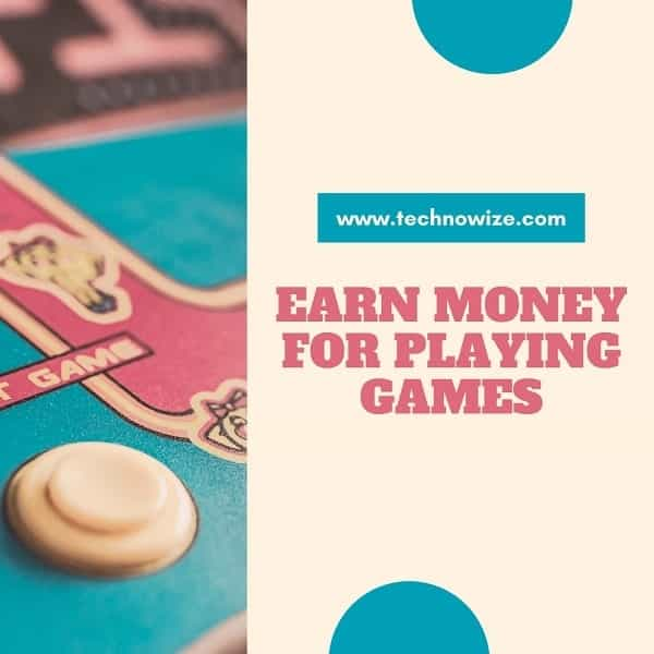 Get Paid For Gaming, Earn Money For Gaming