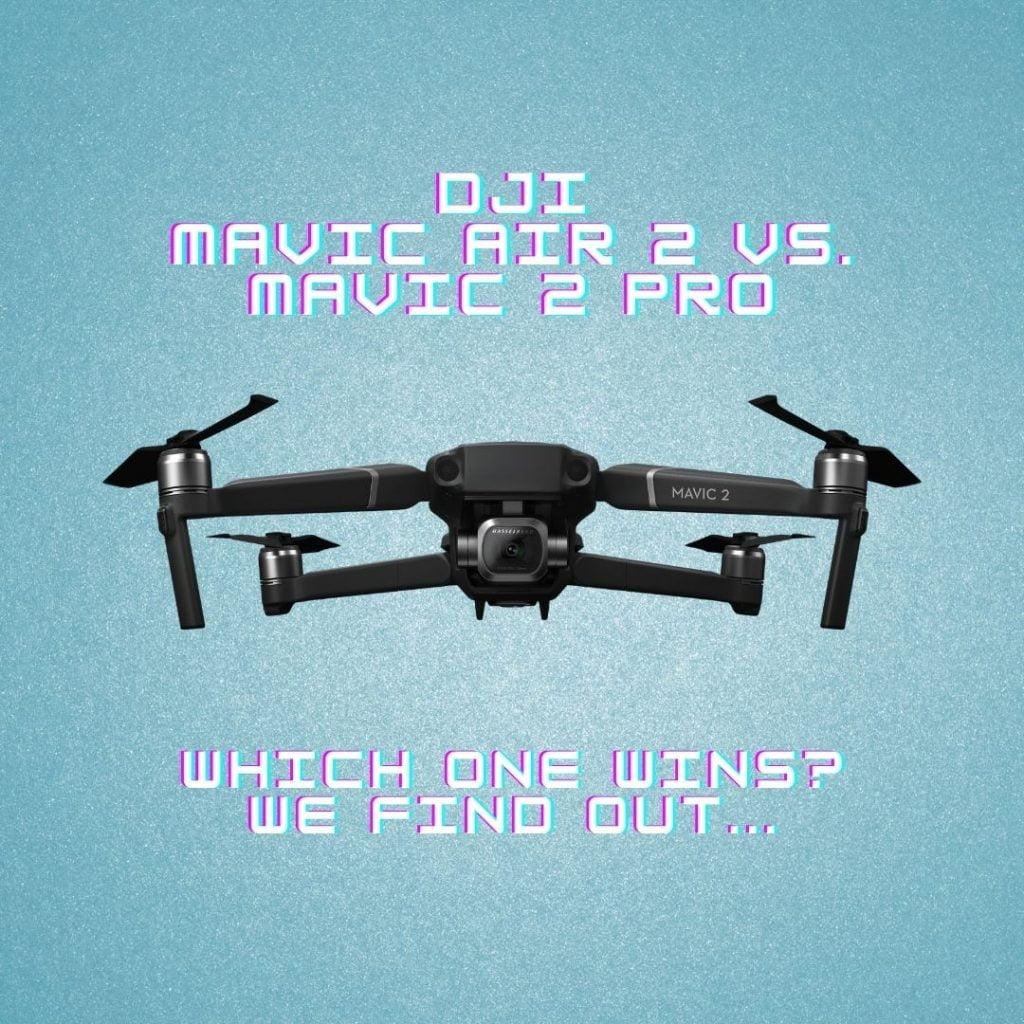 DJI Mavic Air 2 Vs Mavic 2 Pro