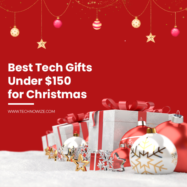 Best Tech Gifts Under $150 for this Holiday Season