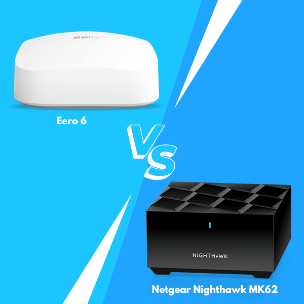 Eero Pro 6 vs Netgear Nighthawk MK62: Comparison and Features