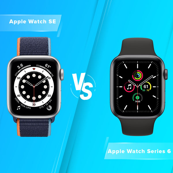 Apple Watch SE vs. Apple Watch Series 6: A Better Smartwatch to Invest?